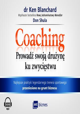 Okładka książki/ebooka Coaching. Prowadź swoją drużynę ku zwycięstwu