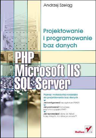 Okładka książki/ebooka PHP, Microsoft IIS i SQL Server. Projektowanie i programowanie baz danych