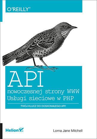 Okładka książki/ebooka API nowoczesnej strony WWW. Usługi sieciowe w PHP