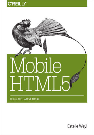 Okładka książki/ebooka Mobile HTML5. Using the Latest Today