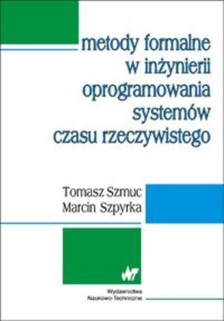Okładka książki/ebooka Metody formalne w inżynierii oprogramowania systemów czasu rzeczywistego
