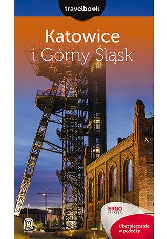 Okładka książki/ebooka Katowice i Górny Śląsk. Travelbook. Wydanie 1