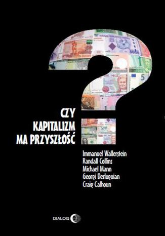 Okładka książki/ebooka Czy kapitalizm ma przyszłość?
