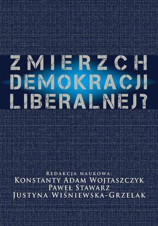 Okładka książki/ebooka Zmierzch demokracji liberalnej?