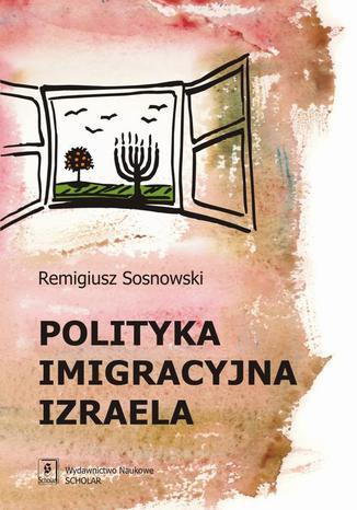 Okładka książki/ebooka Polityka imigracyjna Izraela