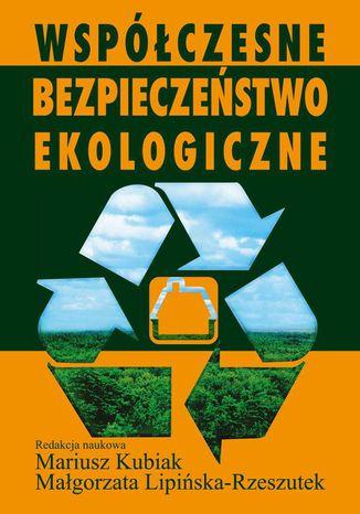 Okładka książki/ebooka Współczesne bezpieczeństwo ekologiczne