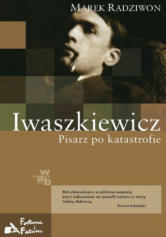 Okładka książki/ebooka Iwaszkiewicz. Pisarz po katastrofie