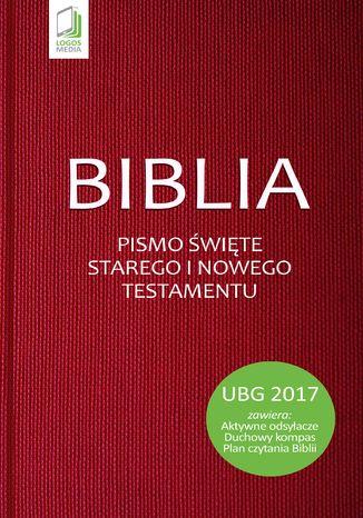 Okładka książki/ebooka Biblia. Pismo Święte Starego i Nowego Testamentu (UBG)