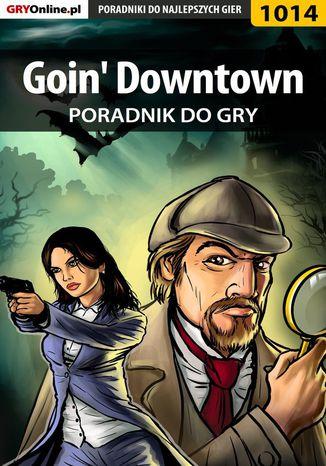 Okładka książki/ebooka Goin' Downtown - poradnik do gry