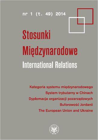 Okładka książki/ebooka Stosunki Międzynarodowe. International Relations 2014/1 (49)