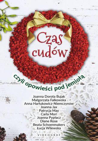Okładka książki/ebooka Czas cudów czyli opowieści pod jemiołą