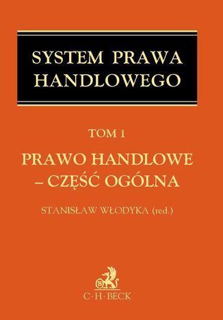 Okładka książki/ebooka Prawo handlowe - część ogólna. Tom 1