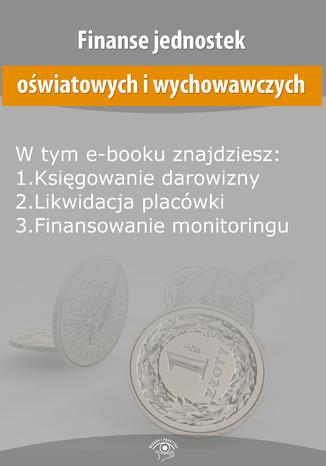 Okładka książki/ebooka Finanse jednostek oświatowych i wychowawczych, wydanie październik 2014 r