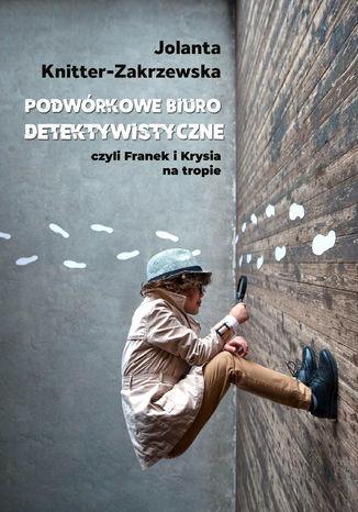 Okładka książki/ebooka Podwórkowe Biuro Detektywistyczne