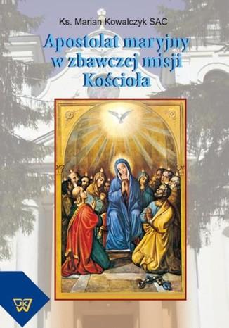 Okładka książki/ebooka Apostolat maryjny w zbawczej misji Kościoła