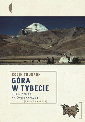 Okładka książki/ebooka Góra w Tybecie. Pielgrzymka na święty szczyt