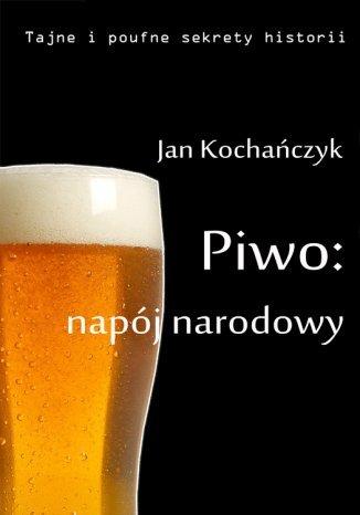 Okładka książki/ebooka Piwo: napój narodowy