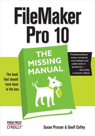 Okładka książki/ebooka FileMaker Pro 10: The Missing Manual