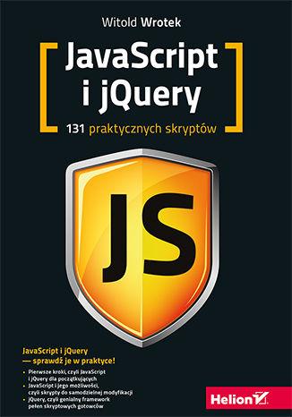 Okładka książki/ebooka Javascript i jQuery. 131 praktycznych skryptów