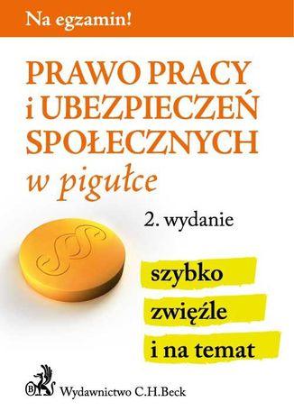 Okładka książki/ebooka Prawo pracy i ubezpieczeń społecznych w pigułce. Wydanie 2