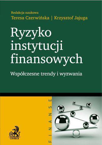Okładka książki/ebooka Ryzyko instytucji finansowych - współczesne trendy i wyzwania