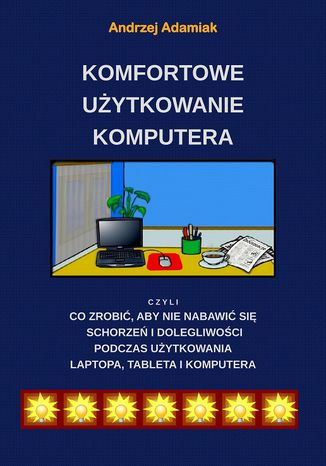 Okładka książki Komfortowe użytkowanie komputera