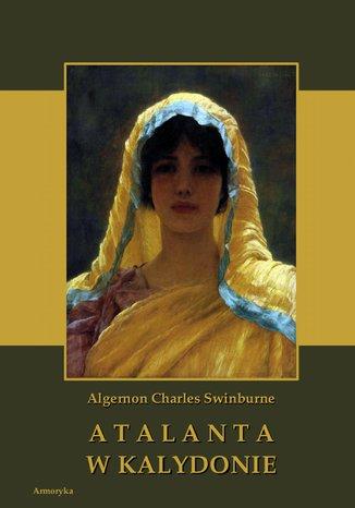 Okładka książki/ebooka Atalanta w Kalydonie