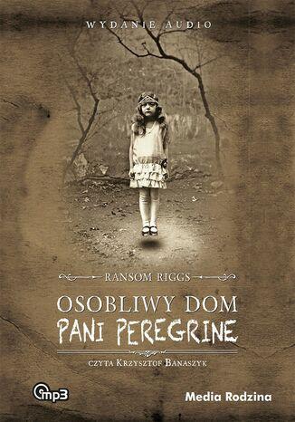 Okładka książki/ebooka Osobliwy dom pani Peregrine