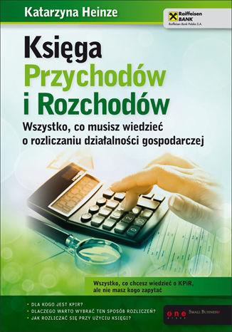 Okładka książki/ebooka Księga Przychodów i Rozchodów. Wszystko, co musisz wiedzieć o rozliczaniu działalności gospodarczej