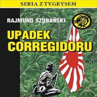 Okładka książki Upadek Corregidoru