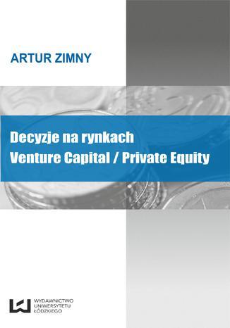 Okładka książki/ebooka Decyzje na rynkach Venture Capital/Private Equity
