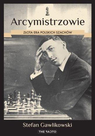 Okładka książki/ebooka Arcymistrzowie. Złota era polskich szachów