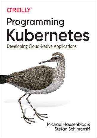 Okładka książki/ebooka Programming Kubernetes. Developing Cloud-Native Applications