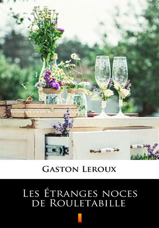 Okładka książki/ebooka Les Étranges noces de Rouletabille