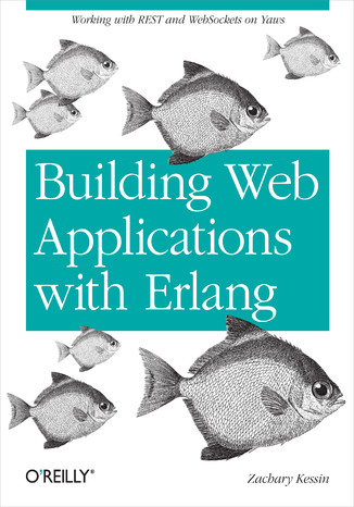 Okładka książki/ebooka Building Web Applications with Erlang. Working with REST and Web Sockets on Yaws