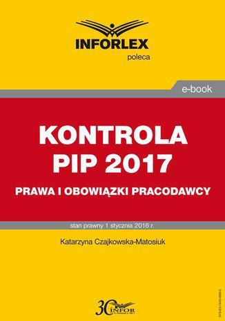Okładka książki/ebooka KONTROLA PIP 2017 prawa i obowiązki