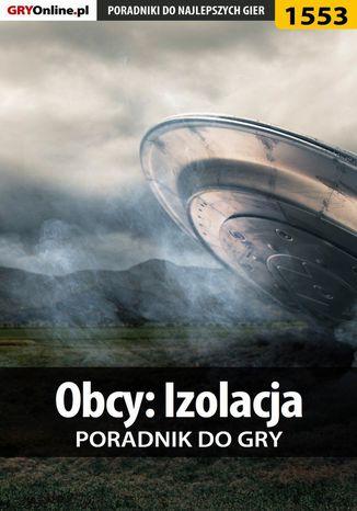 Okładka książki/ebooka Obcy: Izolacja - poradnik do gry