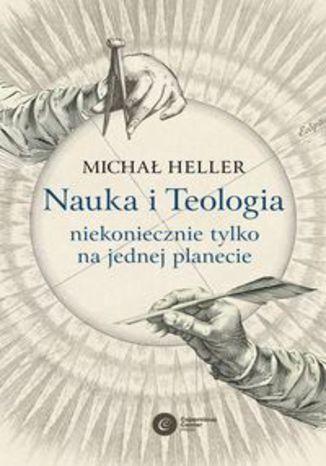 Okładka książki Nauka i Teologia - niekoniecznie tylko na jednej planecie