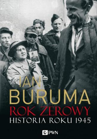 Okładka książki/ebooka Rok zerowy. Historia roku 1945