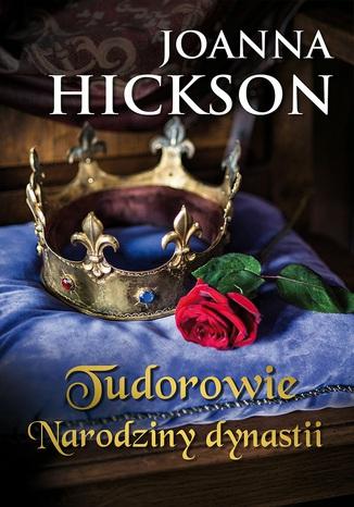 Okładka książki/ebooka Tudorowie. Narodziny dynastii