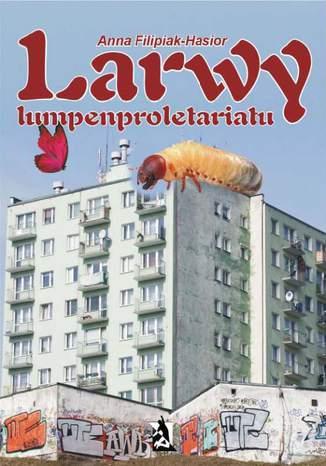 Okładka książki/ebooka Larwy lumpenproletariatu