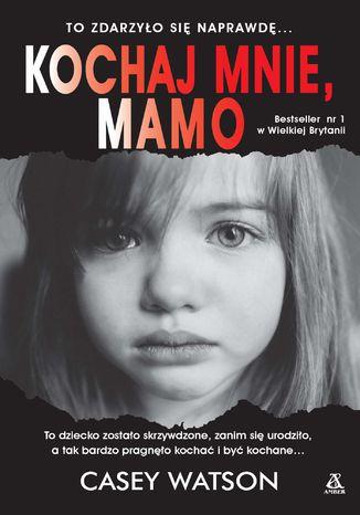 Okładka książki/ebooka Kochaj mnie, mamo
