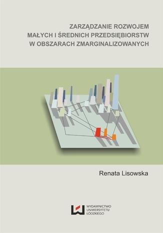 Okładka książki Zarządzanie rozwojem małych i średnich przedsiębiorstw w obszarach zmarginalizowanych