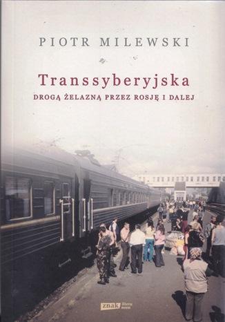 Okładka książki/ebooka Transsyberyjska. Drogą żelazną przez Rosję i dalej