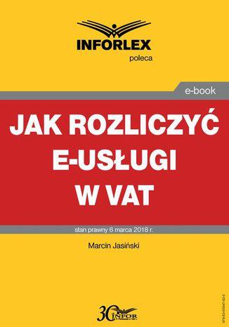 Okładka książki/ebooka Jak rozliczyć e-usługi w VAT