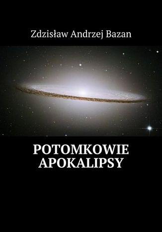Okładka książki/ebooka Potomkowie Apokalipsy