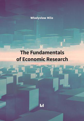 Okładka książki/ebooka The Fundamentals of Economic Research