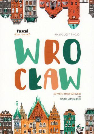 Okładka książki/ebooka Wrocław. Slow Travel.