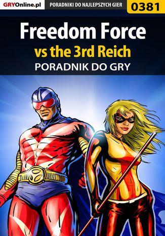 Okładka książki/ebooka Freedom Force vs the 3rd Reich - poradnik do gry