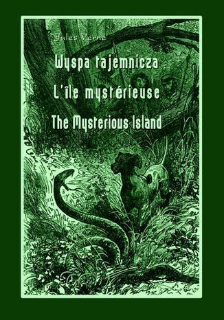 Okładka książki/ebooka Wyspa tajemnicza. The Mysterious Island